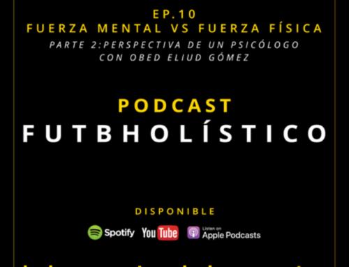 10. Fuerza mental vs. fuerza física. Parte 2: perspectiva de un psicólogo con Obed Eliud Gómez